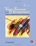 img - for Video Systems in an IT Environment: The Basics of Professional Networked Media and File-based Workflows 2nd edition by Kovalick, Al (2009) Hardcover book / textbook / text book