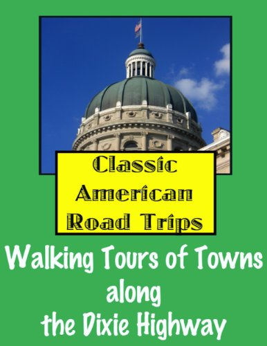 Free Kindle Book : Classic American Road Trips: Walking Tours of Towns along the Dixie Highway (Look Up, America!)