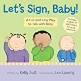 img - for Let's Sign, Baby!: A Fun and Easy Way to Talk with Baby book / textbook / text book