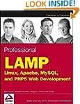 Professional LAMP: Linux, Apache, MyS...