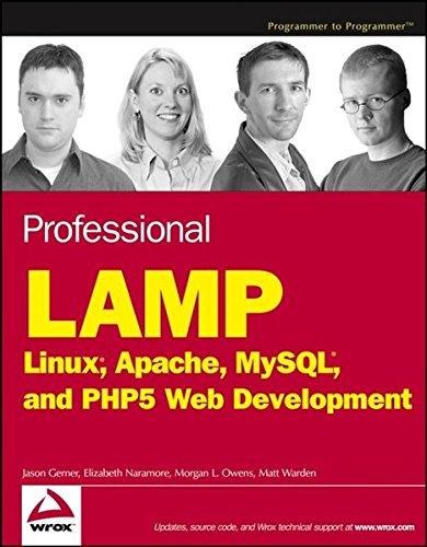Professional LAMP: Linux, Apache, MySQL and PHP Web Development