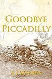 Goodbye, Piccadilly (London Irish Rifles Book 1)
