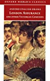 London Assurance and other Victorian Comedies (Oxford World's Classics) (0192832964) by Dion Boucicault