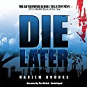 Die Later (       UNABRIDGED) by Rahiem Brooks Narrated by Tim Welch