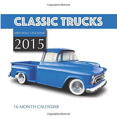 Classic Trucks Mini Wall Calendar 2015: 16 Month Calendar