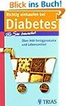 Richtig einkaufen bei Diabetes: �ber...
