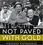 Not Paved With Gold: Italian-Canadian...