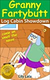 Granny Fartybutt Log Cabin Showdown - Complete with Audio Version - farting fun for kids age 6-8