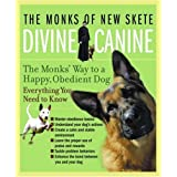 Divine Canine: The Monks' Way to a Happy, Obedient Dog ~ New Skete Monks