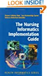 The Nursing Informatics Implementatio...