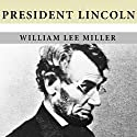 President Lincoln: The Duty of a Statesman Audiobook by William Lee Miller Narrated by Lloyd James