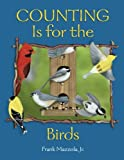 img - for By Frank Mazzola Jr. Counting Is for the Birds (3rd Printing) [Paperback] book / textbook / text book