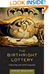 The Birthright Lottery: Citizenship a...