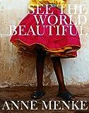 Anne Menke See the World Beautiful