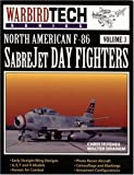 img - for North American F-86 SabreJet Day Fighters (Warbird Tech) by Chris Hughes (1996-10-25) book / textbook / text book