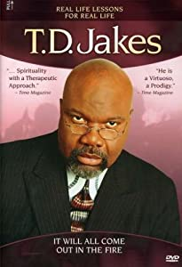 T.D. Jakes - It Will All Come out in the Fire