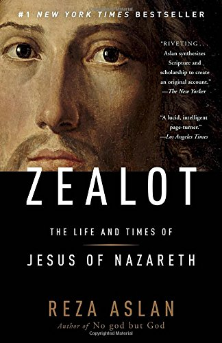 Zealot: The Life and Times of Jesus of Nazareth