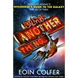 And Another Thing... (The Hitchhiker's Guide to the Galaxy)by Eoin Colfer