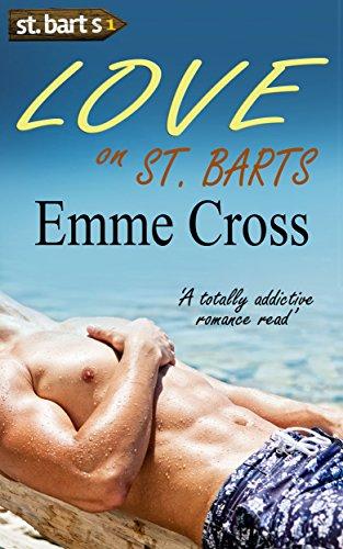 LOVE ON ST. BARTS a totally addictive romance read (St. Barts Romance Books Series Book 1) PDF