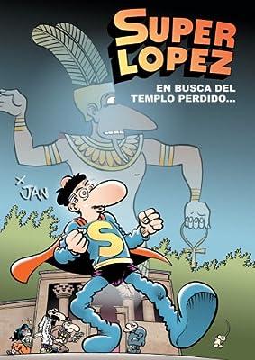 Superlópez. En busca del templo perdido... (Magos Del Humor) (Spanish Edition)