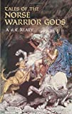 img - for Tales of the Norse Warrior Gods: The Heroes of Asgard book / textbook / text book