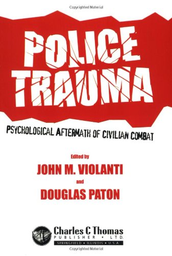 Police Trauma: Psychological Aftermath of Civilian Combat