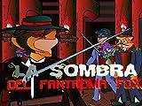 La Sombra del Fantasma Fox (Spanish Edition)