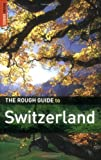 Matthew Teller The Rough Guide to Switzerland - Edition 3