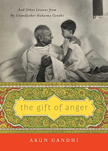 The Gift of Anger: And Other Lessons from My Grandfather Mahatma Gandhi image