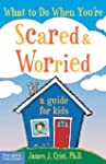 What To Do When You're Scared & Worri...