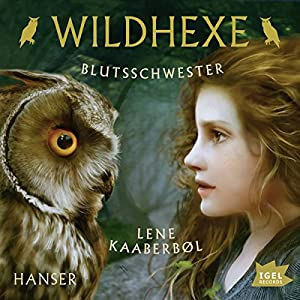 Blutsschwester (Wildhexe 4) Hörbuch