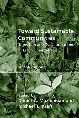 Toward Sustainable Communities: Transition and Transformations in Environmental Policy (American and Comparative Environmental Policy Series)