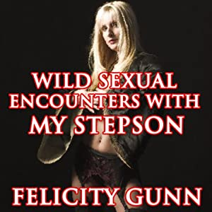Wild Sexual Encounters with My Stepson Audiobook