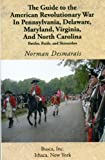 img - for Guide to the American Revolutionary War in Pennsylvania, Delaware, Maryland, Virginia, and North Carolina book / textbook / text book