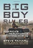 Big Boy Rules: Americas Mercenaries Fighting in Iraq by Fainaru, Steve (2008) Hardcover