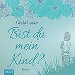 Bist du mein Kind? | Gilda Laske