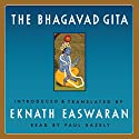 The Bhagavad Gita Audiobook by Eknath Easwaran Narrated by Paul Bazely