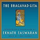 The Bhagavad Gita Hörbuch von Eknath Easwaran Gesprochen von: Paul Bazely