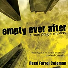 Empty Ever After: A Moe Prager Mystery Audiobook by Reed Farrel Coleman Narrated by Andy Caploe