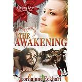 The Awakening: A Christmas Romance (Finding Love ~ The Outsider Series Book 3) ~ Lorhainne Eckhart