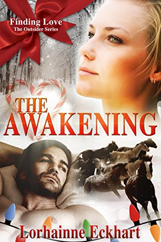 The Awakening: A Christmas Romance (Finding Love ~ The Outsider Series Book 3)
