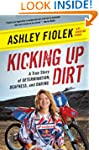 Kicking Up Dirt: A True Story of Dete...