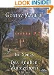 Ten Songs from Des Knaben Wunderhorn...