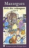 Mazargues Pr�s des calanques - Tome II par Lyon-Lavaggi