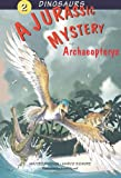 img - for A Jurassic Mystery: Archaeopteryx (Dinosaurs) (v. 2) book / textbook / text book