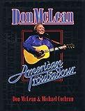 Don Mclean - American Troubadour: Premium Autographed Biography (0981692354) by McLean, Don