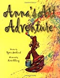 Bjorn Sortland Anna's Art Adventure (Picture Books)
