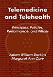 Telemedicine and Telehealth: Principles, Policies, Performance and Pitfalls