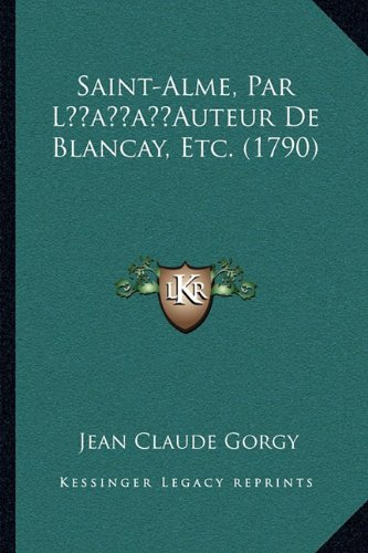 Saint-Alme, Par Lacentsa -A Centsauteur de Blancay, Etc. (1790)