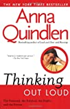 Thinking Out Loud: On the Personal, the Political, the Public and the Private (0449909050) by Quindlen, Anna
